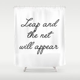 leap and the net will appear Shower Curtain