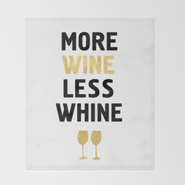 MORE WINE LESS WHINE Throw Blanket