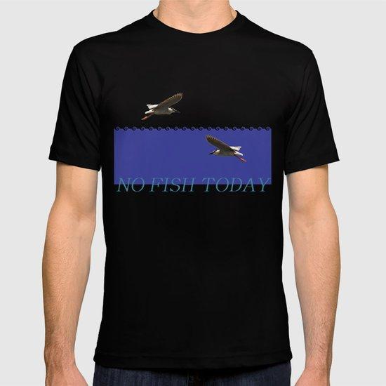 No Fish Today T-shirt