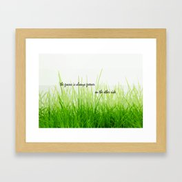 The grass is always greener on the other side Framed Art Print