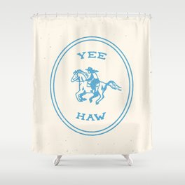Yee Haw in Blue Shower Curtain