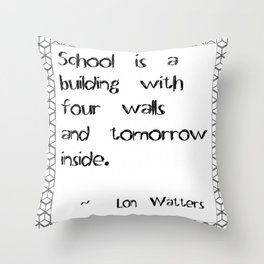What a School Is Throw Pillow