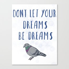 Nothing Is Impossible, Pigeon Canvas Print