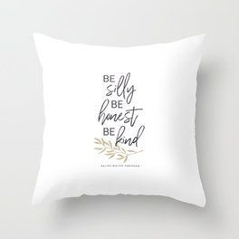 Be Silly, Be Honest, Be Kind (Gold) Throw Pillow
