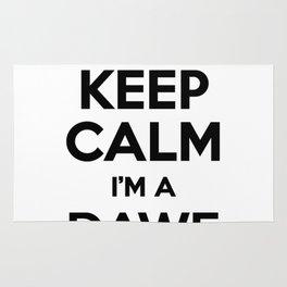 I cant keep calm I am a DAWE Rug