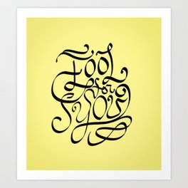 Fool For You Art Print