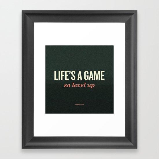 Life's a Game, so level up. Framed Art Print