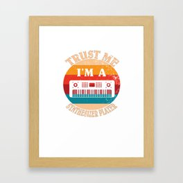 Electronic Musician Gift -Trust Me I'm A Synthesizer Player Framed Art Print