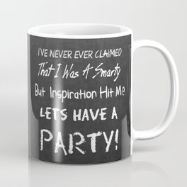 I Never Ever Coffee Mug