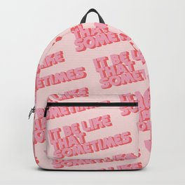"""""""It be like that sometimes"""" Pink Backpack"""
