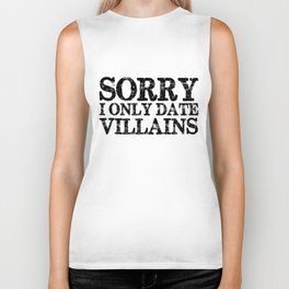Sorry, I only date villains!  Biker Tank