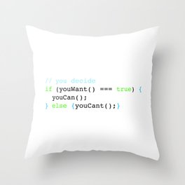 You decide Throw Pillow