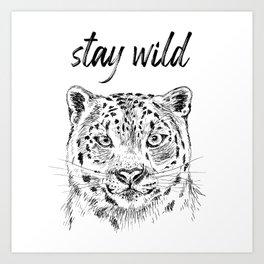Stay Wild Snow Leopard Art Print