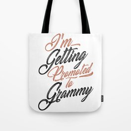 I'm Getting Promoted To Grammy Tote Bag