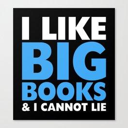 I LIKE BIG BOOKS AND I CANNOT LIE (Blue) Canvas Print