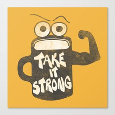 Take It Strong Canvas Print