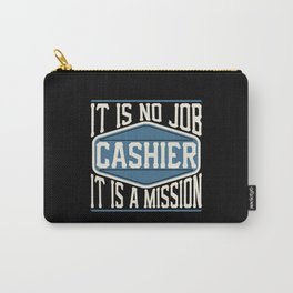 Cashier  - It Is No Job, It Is A Mission Carry-All Pouch