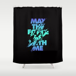 Jedi Mantra - May the Force be with you Shower Curtain