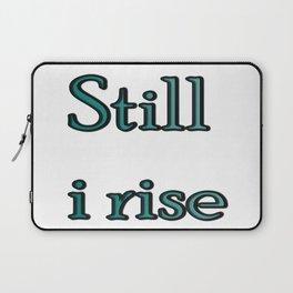 still i rise ( https://society6.com/vickonskey/collection ) Laptop Sleeve