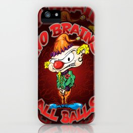 No Brains, All Balls iPhone Case