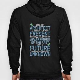 Architect Saying | Present Future Hoody