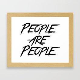 PEOPLE ARE PEOPLE Framed Art Print