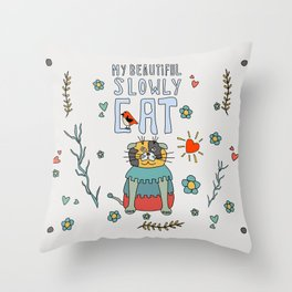 My Beautiful Slowly Cat Throw Pillow