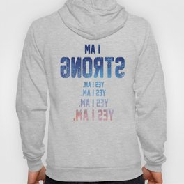 I am Strong, yes i am Hoody