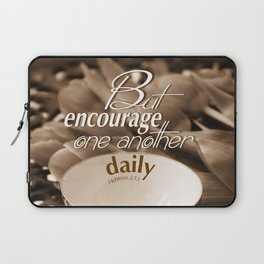 Encourage One Another Laptop Sleeve