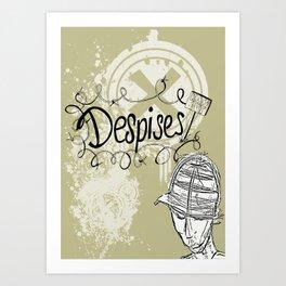 Despise Art Print
