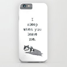 I Sleep When Slim Case iPhone 6s