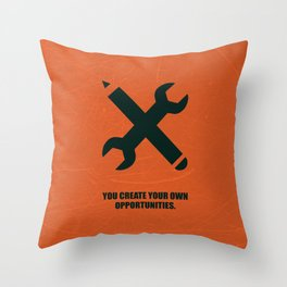 Lab No. 4 - You create your own opportunities corporate start-up quotes Poster Throw Pillow