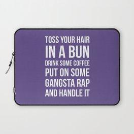 Toss Your Hair in a Bun, Coffee, Gangsta Rap & Handle It (Ultra Violet) Laptop Sleeve