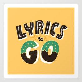 Lyrics to Go Art Print