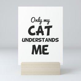 Only my cat understands me  - Retro Vintage Mini Art Print