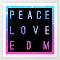 edm Art Prints featuring Peace Love & EDM by Rachel Buske