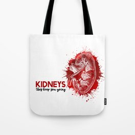 KIDNEYS: They Keep You Going Tote Bag