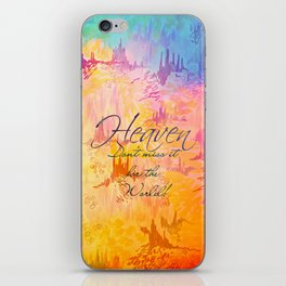 HEAVEN Don't Miss It for the World, Happy Watercolor Pastel Colorful Typography Christian Painting iPhone Skin