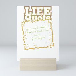 Live Forward/Positive Quote Mini Art Print