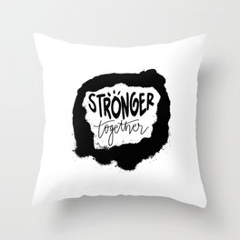 Motivation Stronger Together Throw Pillow