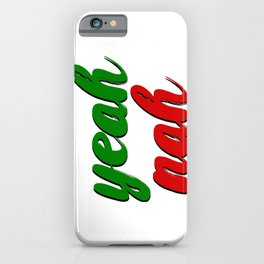 Yeah Nah iPhone Case