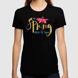 No Spring Skips its Turn T-shirt