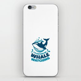 I'd Rather Be Whale Watching iPhone Skin