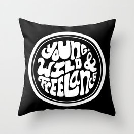 Young, Wild & Freelance - Black Throw Pillow