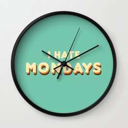 I Hate Mondays (Retro) Wall Clock