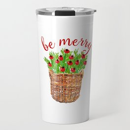 Be Merry Red Berries in Christmas Basket Travel Mug
