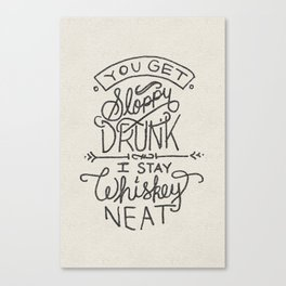 ...I Stay Whiskey Neat Canvas Print
