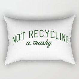 Not Recycling is Trashy - Go Green Rectangular Pillow