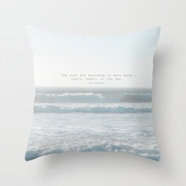 The cure for anything is salt water -  tears, sweat, or the sea. isak dinesen Throw Pillow