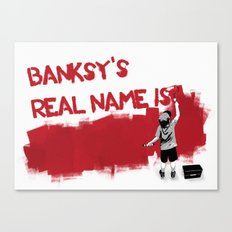 Banksy's Real Name is.... Canvas Print